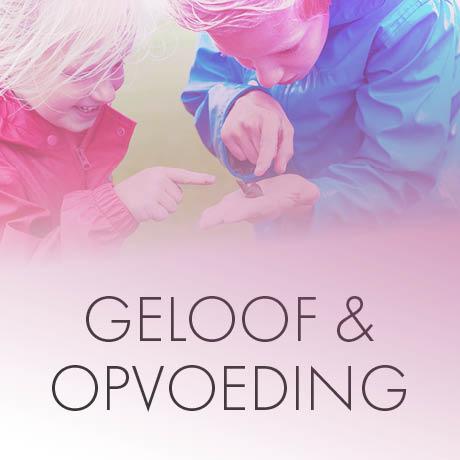 Geloof & Opvoeding